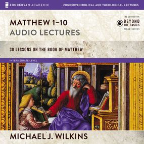 Matthew 1-10: Audio Lectures