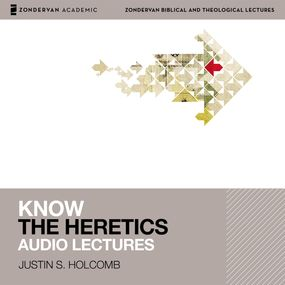 Know the Heretics: Audio Lectures