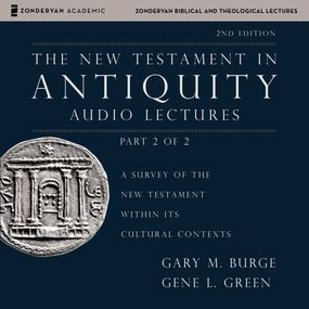 New Testament in Antiquity: Audio Lectures 2