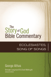 Ecclesiastes, Song of Songs: Story of God Bible Commentary (SGBC)