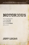 Notorious: An Integrated Study of the Rogues, Scoundrels, and Scallywags of Scripture