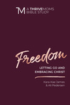 Freedom: Letting Go and Embracing Christ