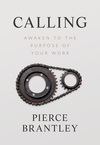Calling: Awaken to the Purpose of Your Work