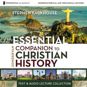 Zondervan Essential Companion to Christian History Text & Audio Lecture Collection by Stephen Backhouse...