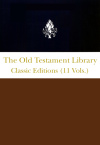 Old Testament Library Commentary Series  —  Classic Editions (11 Vols.)