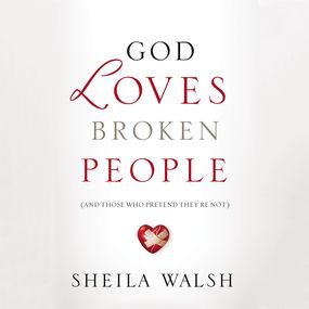 God Loves Broken People by Sheila Walsh and Pam Farrel...