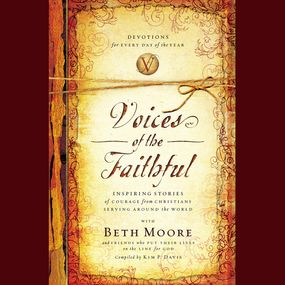 Voices of the Faithful by Beth Moore and International Missio...