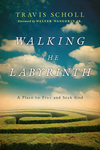 Walking the Labyrinth: A Place to Pray and Seek God