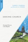 Seeking Church: Emerging Witnesses to the Kingdom