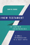 The New Testament in Seven Sentences: A Small Introduction to a Vast Topic