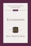 Tyndale Old Testament Commentaries: Ecclesiastes (Heim 2019) —  TOTC