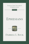 Tyndale New Testament Commentaries: Ephesians (Bock 2019) — TNTC