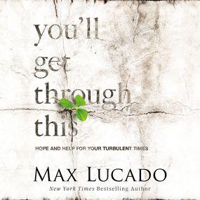 You'll Get Through This by Max Lucado...