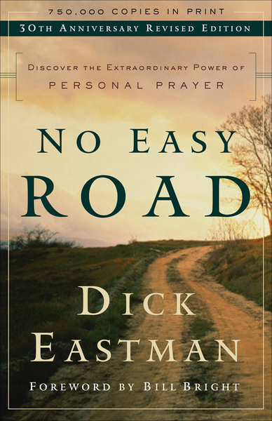 No Easy Road: Discover the Extraordinary Power of Personal Prayer