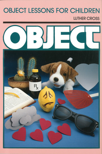 Object Lessons for Children (Object Lesson Series)