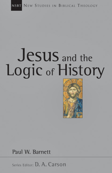 New Studies in Biblical Theology - Jesus and the Logic of History (NSBT)