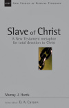 New Studies in Biblical Theology - Slave of Christ – A New Testament Metaphor for total devotion to Christ (NSBT)