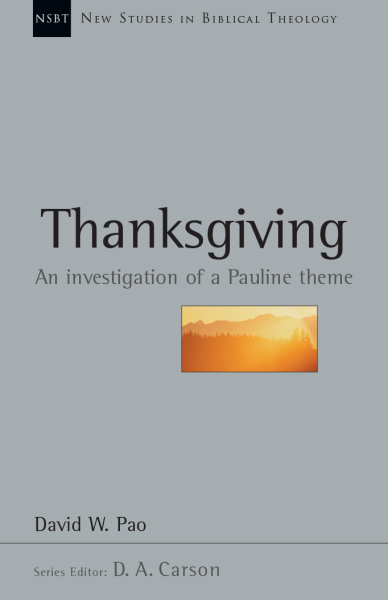 New Studies in Biblical Theology - Thanksgiving – An investigation of a Pauline Theme (NSBT)