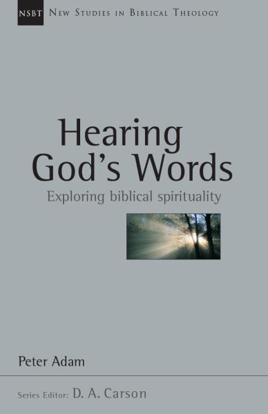 New Studies in Biblical Theology - Hearing God's Words – Exploring biblical spirituality (NSBT)