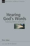 New Studies in Biblical Theology - Hearing God's Words – Exploring biblical spirituality (NSBT)