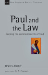 New Studies in Biblical Theology - Paul and the Law – Keeping the commandments of God (NSBT)