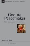 New Studies in Biblical Theology - God the Peacemaker – How atonement brings shalom (NSBT)