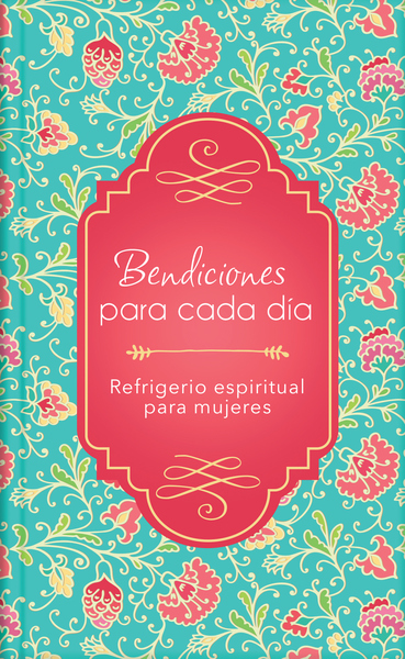 Bendiciones para cada día: Refrigerio espiritual para mujeres