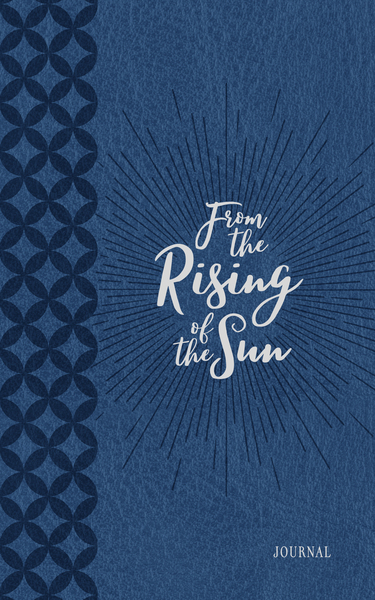 From the Rising of the Sun Morning & Evening Devotional: Devotions of Praise and Thanksgiving