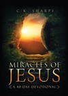 Miracles of Jesus: A 40-Day Devotional