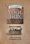 God Glimpses from the Toolbox: Living as Men of Character and Strength