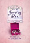 God Glimpses from the Jewelry Box: Becoming Jewels God Can Use