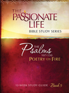 Psalms: Poetry on Fire Book Five 12-week Study Guide: The Passionate Life Bible Study Series