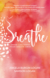 Breathe: When Life Takes Your Breath Away