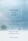 Winter with God: 40-Day Devotional: Hope for the Spirit, Strength for the Soul