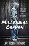 Millennial Orphan: Trust Your Struggle. God Is Stronger.