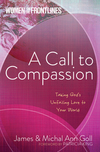 A Call to Compassion: Taking God's Unfailing Love to Your World