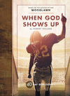 When God Shows Up: 40 Day Devotional
