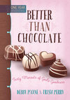 Better than Chocolate: Tasty Morsels of God's Goodness