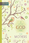 A Little God Time for Mothers: 365 Daily Devotions