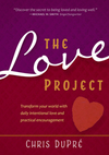 The Love Project: Transform Your World With Daily Intentional Love and Practical Encouragement
