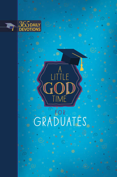 A Little God Time for Graduates: 365 Daily Devotions