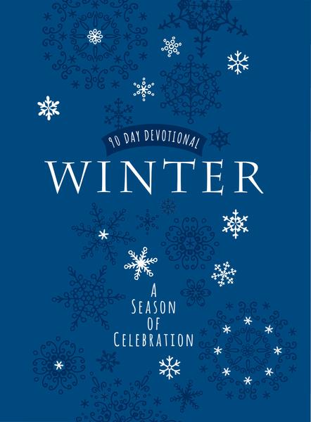 Winter: A Season of Celebration: 90-Day Devotional