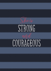 She Is Strong and Courageous: A 90-Day Devotional