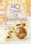 40 Days of Christmas: Celebrating the Glory of Our Savior