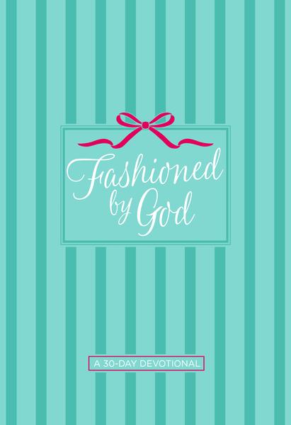 Fashioned by God: A 30-Day Devotional