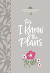 For I Know the Plans: Morning and Evening devotional