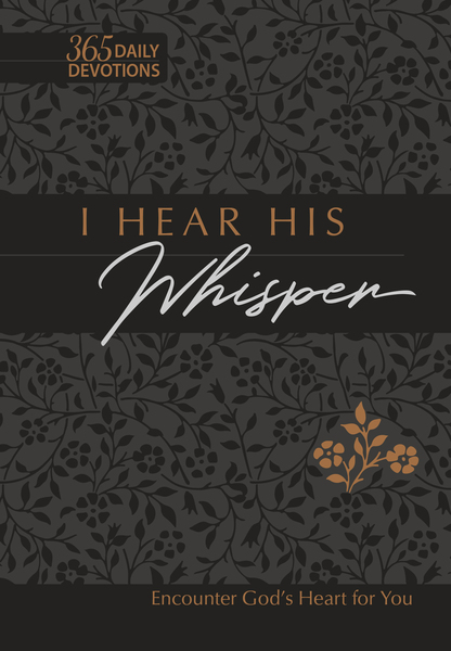 I Hear His Whisper 365 Daily Devotions Faux Leather Gift Edition: Encounter God's Heart for You