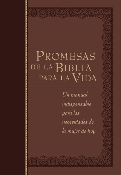Promesas de la Biblia para la vida: Un manual indispensable para cada una de sus necesidades