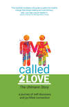 Called 2 Love The Uhlmann Story: A Journey of Self-Discovery and Joy-filled Connection