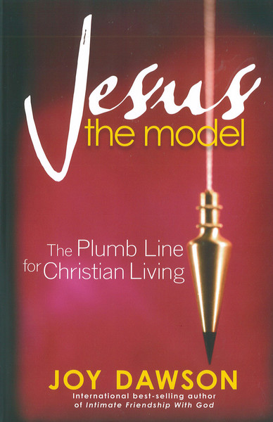 Jesus, The Model: The Plumb Line for Christian Living